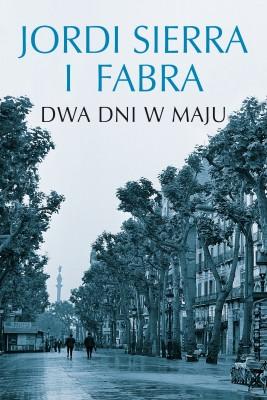 okładka Dwa dni w maju, Ebook | Jordi Sierra i Fabra