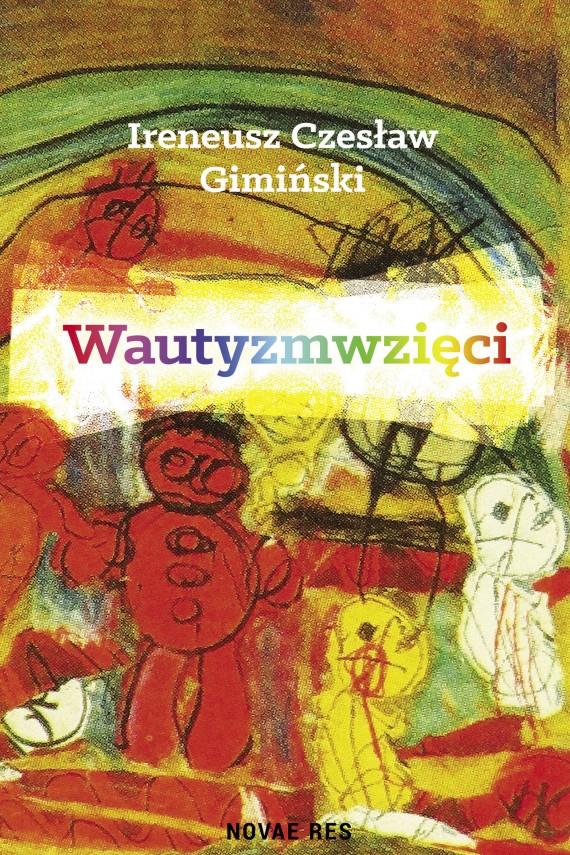 okładka Wautyzmwzięci. Ebook | EPUB, MOBI | Ireneusz Czesław  Gimiński