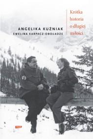 okładka Krótka historia o długiej miłości. Ebook | EPUB,MOBI | Ewelina Karpacz-Oboładze, Angelika Kuźniak