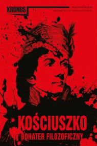 okładka KRONOS 3/2017. Kościuszko – bohater filozoficzny. Ebook | papier | publikacja zbiorowa publikacja zbiorowa