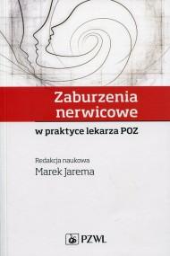 okładka Zaburzenia nerwicowe w praktyce lekarza POZ, Ebook   Marek  Jarema