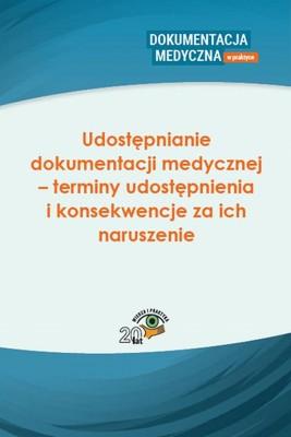 okładka Udostępnianie dokumentacji medycznej – terminy udostępnienia i konsekwencje za ich naruszenie, Ebook | Praca Zbiorowa