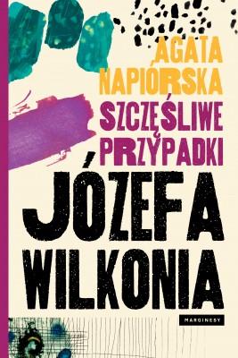 okładka Szczęśliwe przypadki Józefa Wilkonia, Ebook | Agata  Napiórska