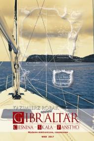 okładka Gibraltar. Cieśnina – Skała – Państwo, Ebook | Kazimierz Robak
