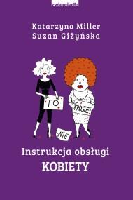 okładka Instrukcja obsługi kobiety. Ebook | Katarzyna Miller, Suzan Giżyńska