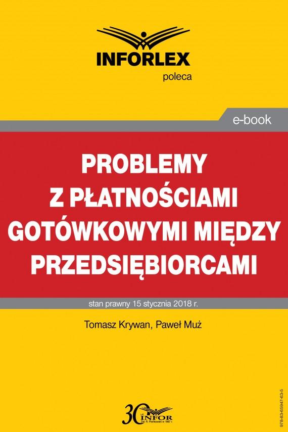 okładka Problemy z płatnościami gotówkowymi między przedsiębiorcamiebook | PDF | Paweł Muż, Tomasz Krywan
