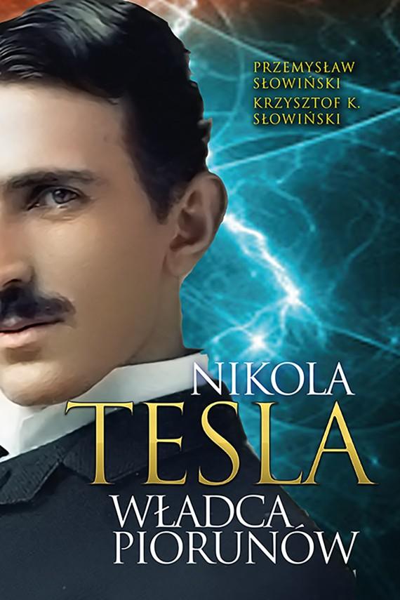 okładka Tesla. Władca piorunówebook | EPUB, MOBI | Przemysław Słowiński, Krzysztof K. Słowiński