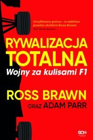 okładka Rywalizacja totalna. Wojny za kulisami F1. Ebook | papier | Ross Brawn, Adam Parr