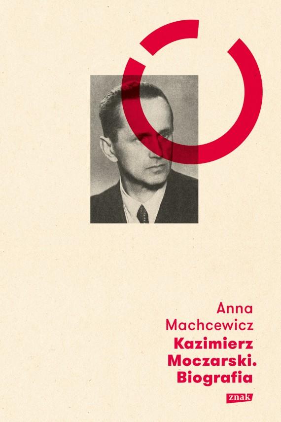 okładka Kazimierz Moczarskiebook | EPUB, MOBI | Anna Machcewicz