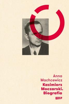 okładka Kazimierz Moczarski, Ebook | Anna Machcewicz