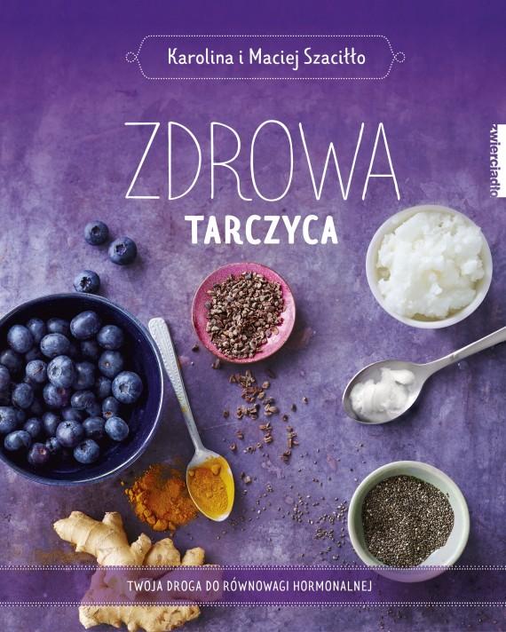 okładka Zdrowa tarczycaebook   EPUB, MOBI   Karolina i Maciej  Szaciłło