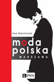 okładka Moda Polska Warszawa. Ebook | papier | Ewa  Rzechorzek