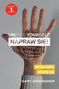 okładka Unf*ck yourself. Napraw się!. Ebook | papier | Olga Siara, Gary John Bishop