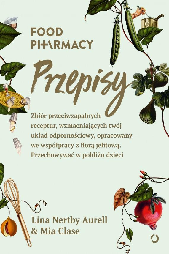 okładka Food Pharmacy. Przepisyebook | EPUB, MOBI | Lina Nertby Aurell, Mia Clase
