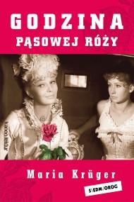 okładka Godzina pąsowej róży. Ebook | Maria Krüger