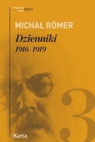 okładka Dzienniki. 1916–1919. Tom 3, Ebook   Michał Römer