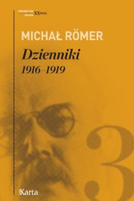 okładka Dzienniki. 1916–1919. Tom 3, Ebook | Michał Römer