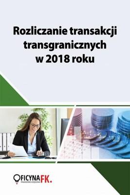 okładka Rozliczanie transakcji transgranicznych w 2018 roku, Ebook   Praca Zbiorowa
