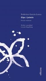 okładka Gips i jaśmin, Ebook | Federico Garcia  Lorca