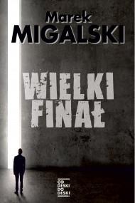 okładka Wielki finał. Ebook | papier | Marek Migalski