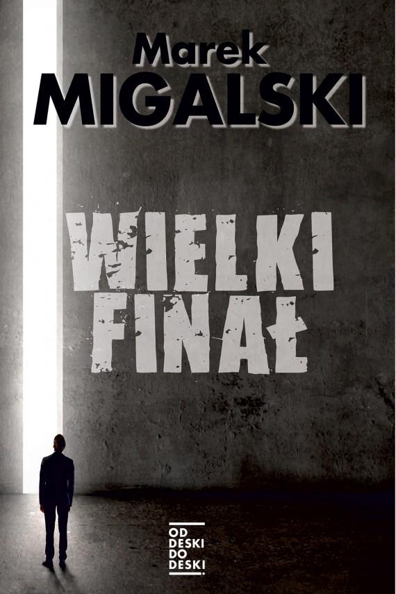 okładka Wielki finał. Ebook | EPUB, MOBI | Marek Migalski