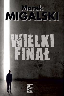 okładka Wielki finał, Ebook | Marek Migalski