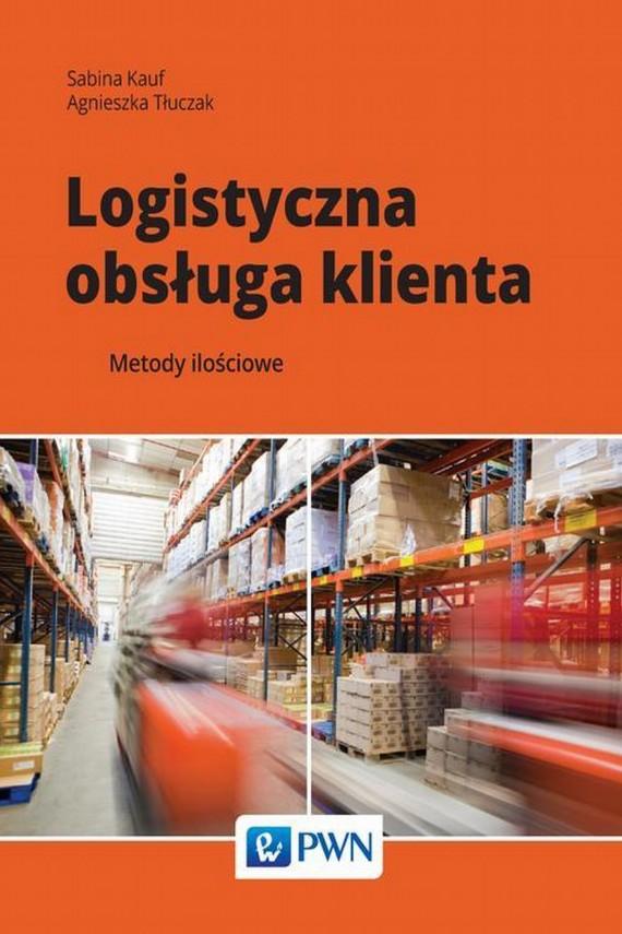 okładka Logistyczna obsługa klientaebook | EPUB, MOBI | Sabina  Kauf, Agnieszka  Tłuczak