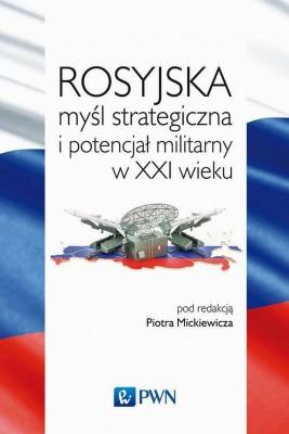 okładka Rosyjska myśl strategiczna i potencjał militarny w XXI wieku, Ebook | Piotr  Mickiewicz