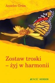 okładka Zostaw troski - żyj w harmonii.. Ebook | EPUB,MOBI | Anselm Grün