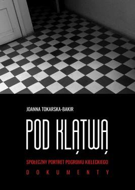 okładka Pod klątwą. Społeczny portret pogromu kieleckiego (tom 2), Ebook | Joanna Tokarska-Bakir