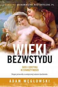 okładka Wieki bezwstydu. Ebook | papier | Adam Węgłowski