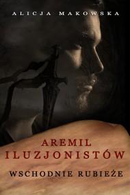 okładka Aremil Iluzjonistów: Wschodnie rubieże, Ebook | Alicja Makowska