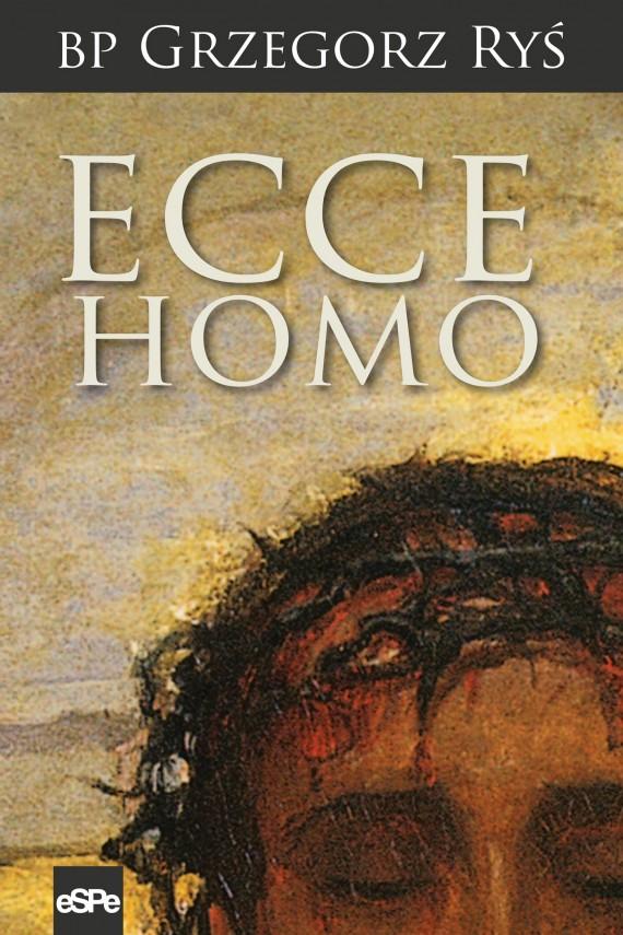 okładka Ecce Homoebook | EPUB, MOBI | bp Grzegorz Ryś
