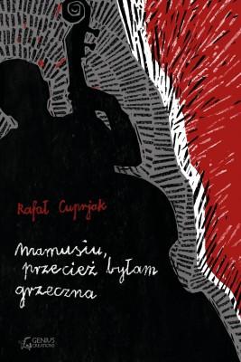 okładka Mamusiu, przecież byłam grzeczna, Ebook | Rafał Cuprjak