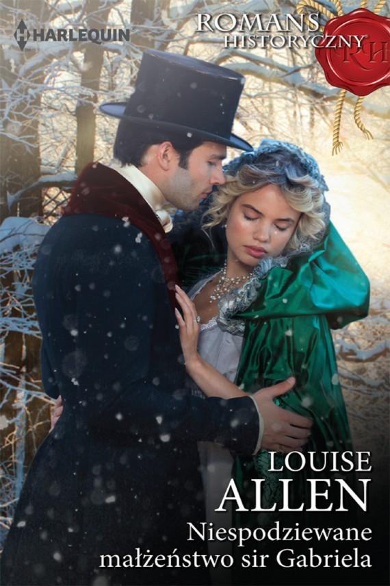 okładka Niespodziewane małżeństwo sir Gabriela. Ebook | EPUB, MOBI | Louise Allen