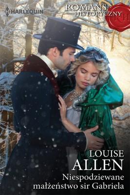 okładka Niespodziewane małżeństwo sir Gabriela, Ebook | Louise Allen