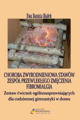 okładka Choroba zwyrodnieniowa stawów. Zespół przewlekłego zmęczenia. Fibromialgia., Ebook | Ewa Danuta Białek