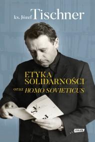 okładka Etyka solidarności oraz Homo sovieticus. Ebook | papier | Józef Tischner