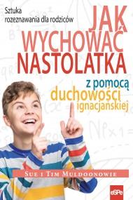 okładka Jak wychować nastolatka. Ebook | EPUB,MOBI | Sue Muldoon, Tim Muldoon