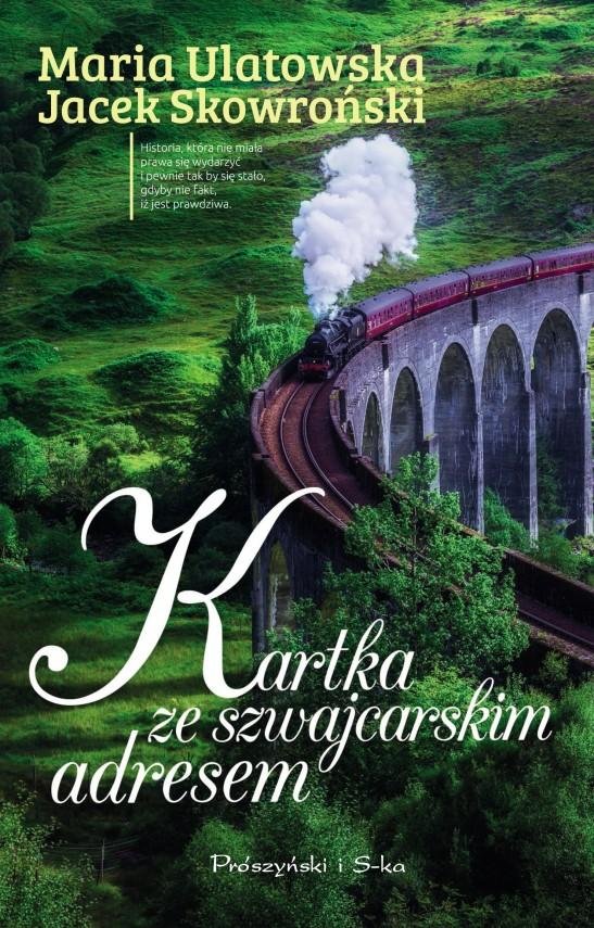 okładka Kartka ze szwajcarskim adresem. Ebook | EPUB, MOBI | Maria Ulatowska, Jarosław Skowroński