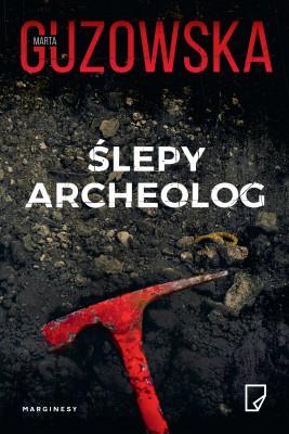 okładka Ślepy archeolog, Ebook | Marta Guzowska