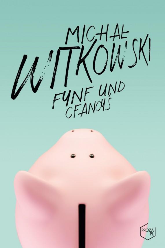 okładka Fynf und cfancyśebook | EPUB, MOBI | Michał Witkowski