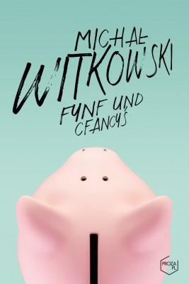 okładka Fynf und cfancyś, Ebook | Michał Witkowski