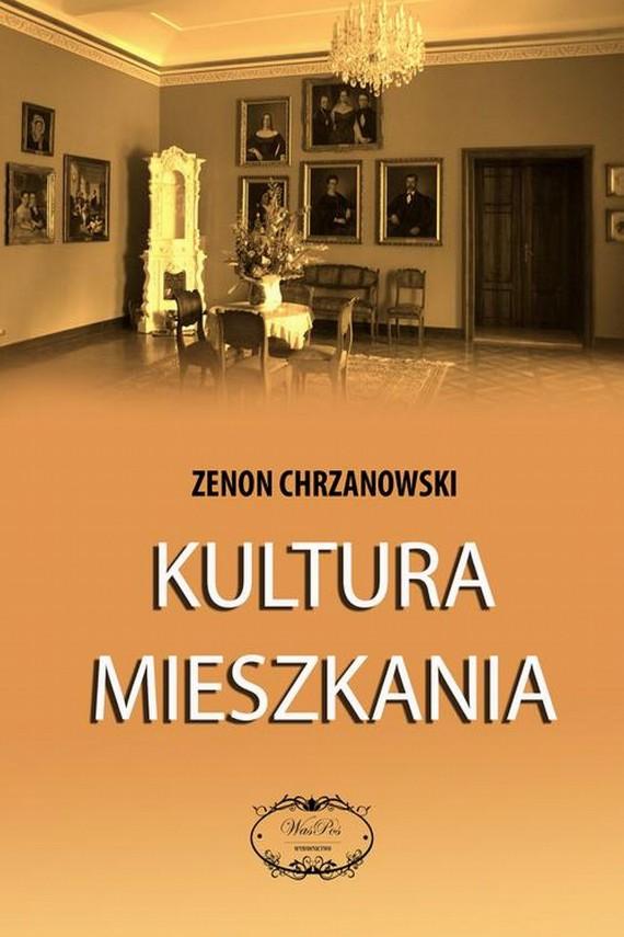 okładka Kultura mieszkaniaebook | EPUB, MOBI | Zenon  Chrzanowski