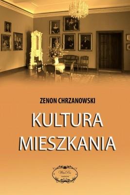 okładka Kultura mieszkania, Ebook | Zenon  Chrzanowski