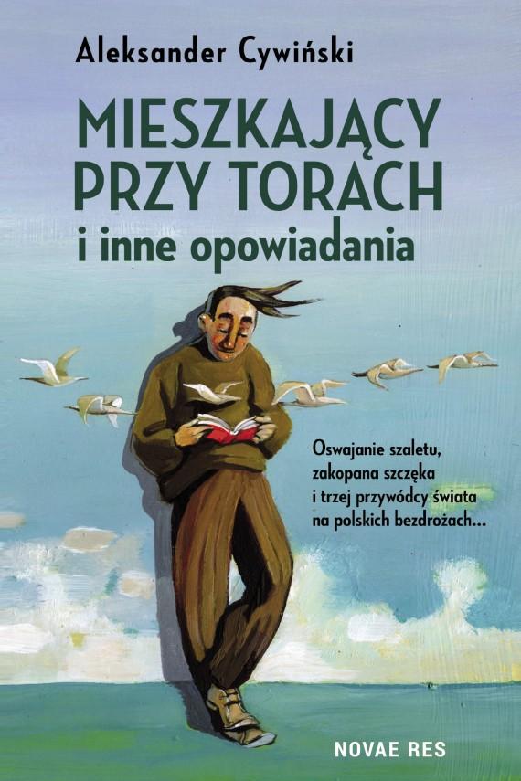 okładka Mieszkający przy torach i inne opowiadaniaebook | EPUB, MOBI | Aleksander  Cywiński