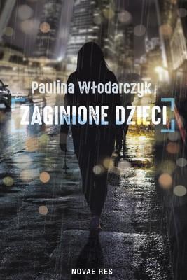 okładka Zaginione dzieci, Ebook   Paulina Włodarczyk