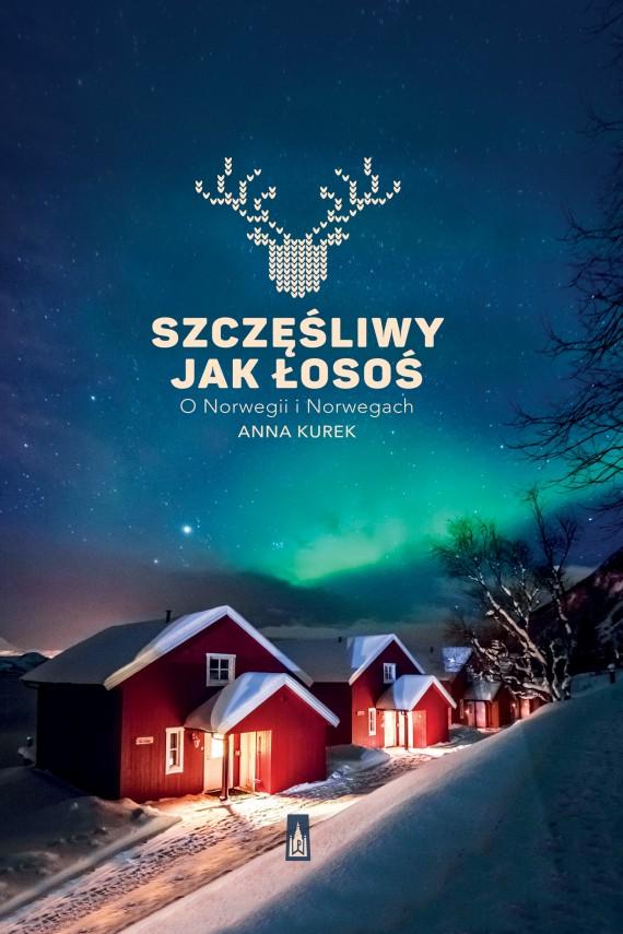 okładka Szczęśliwy jak łosoś. Ebook | EPUB, MOBI | Anna Kurek