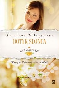 okładka Rok na Kwiatowej. Tom 3. Dotyk słońca, Ebook | Karolina Wilczyńska