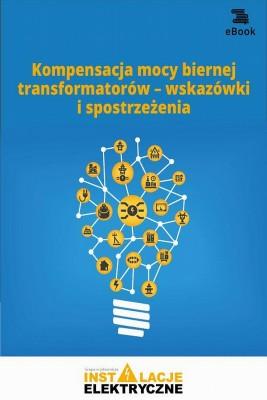 okładka Kompensacja mocy biernej transformatorów – wskazówki i spostrzeżenia, Ebook   Praca zbiorowa